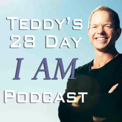 Teddy Bass | Teddy's 28 Day I AM Podcast | Episode 1: I Am Here